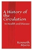 A History of the Circulation: In Health and Disease